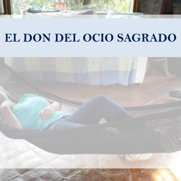 EL DON DEL OCIO SAGRADO